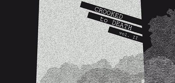 Ztracenej víkend s kazetou Crooked to Death vol. II: Už zase vytahují piváky a ufo nad Sedmičkou